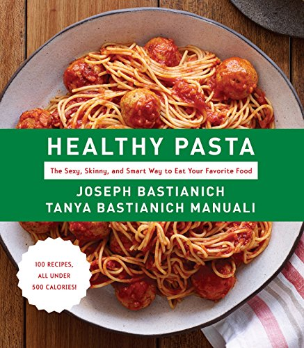 Healthy Pasta: The Sexy, Skinny, and Smart Way to Eat Your Favorite Food by Joseph Bastianich, Tanya Bastianich Manuali