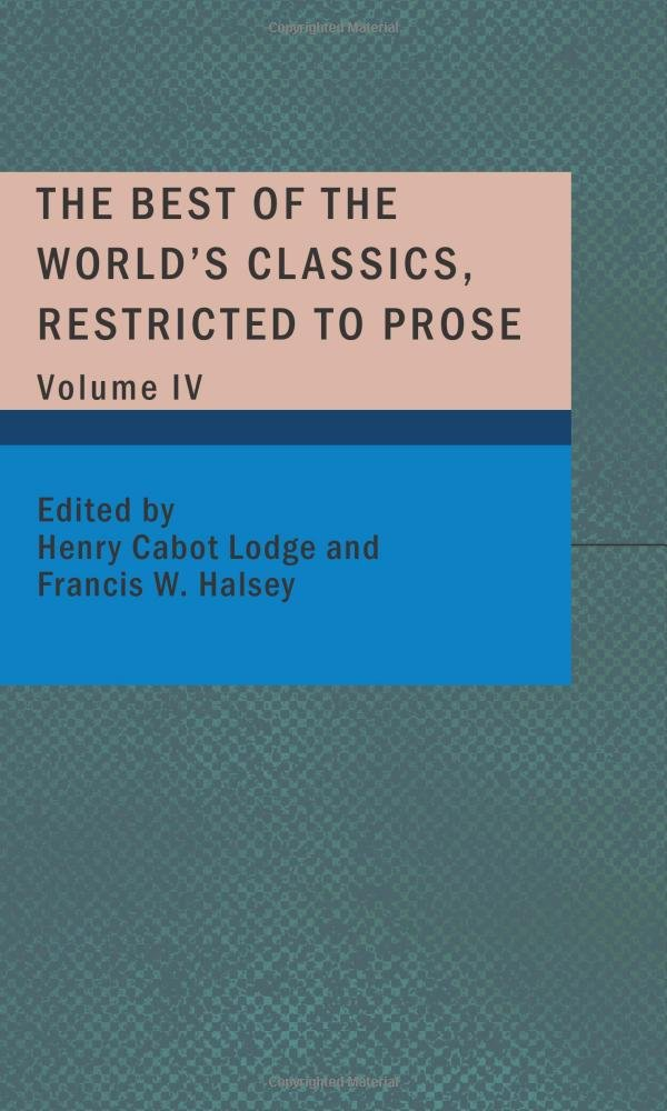 The Best of the World's Classics, Restricted to Prose, Volume IV: Great Britain and Ireland II pdf epub