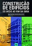 capa de Construção de Edifícios. Do Início ao Fim da Obra