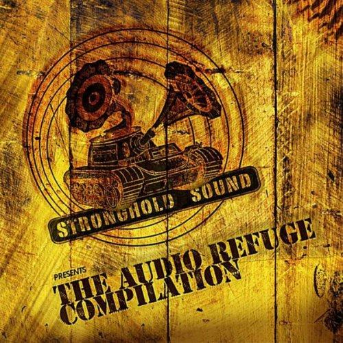 Audio Refuge Compilation (Stronghold Sound) [Explicit]
