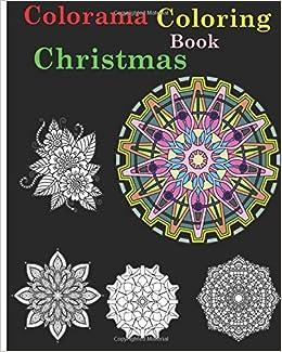Colorama Coloring Book Christmas A Gift Beautiful Mandala Designs Amazoncouk 9781519578990 Books