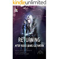Returning after 10000 Years Cultivation: volume 5 (English Edition)