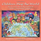 Children Map the World: Selections from the Barbara Petchenik Children's World Map Competition v. 2