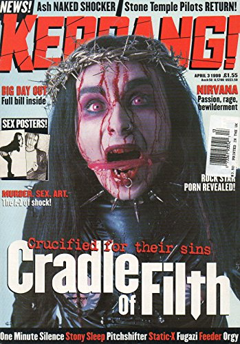 Kerrang! #744 April 03 1999 UK Magazine CRUCIFIED FOR THEIR SINS: CRADLE OF FILTH Murder. Sex. Art. A-Z Of Shock SEX - Men Naked Hot Uk