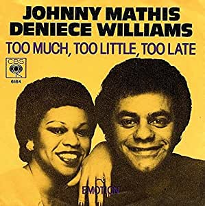 Johnny Mathis And Deniece Williams Too Much Too Little