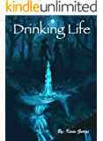 Drinking Life (Keeper of the Water Book 1)