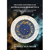 Tratado Esotérico de Astrologia Hermética: Psicologia Oculta dos Nativos de Cada Signo Zodiacal