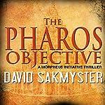 The Pharos Objective: Morpheus Initiative | David Sakmyster