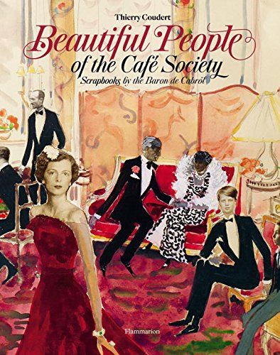 Beautiful People of the Café Society: Scrapbooks by the Baron de Cabrol by imusti