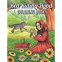 Red Riding Hood: A Fairy Tale Coloring Book with Fun Fantasy Characters, Charming Country Cottages, and Nature Scenes for Relaxation