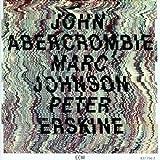 John Abercrombie, Marc Johnson & Peter Erskine by John Abercrombie (1989-04-10)