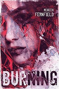 Burning (Dark Powers Rising Book 1) by [Fernfield, Rebecca]