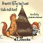 Santa Isn't Real: Princess Kitty and Luna | J.L Snooks