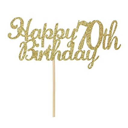 Happy 70th Birthday Cake Topper Gold Glitter Hello 70 Fabulous
