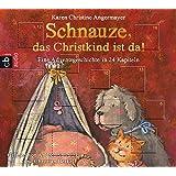 Schnauze, das Christkind ist da!: Eine Adventsgeschichte in 24 Kapiteln (Die Schnauze-Reihe, Band 2)