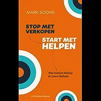 Stop met verkopen, start met helpen: Meer klanten dankzij de COACH Methode