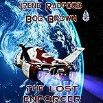 The Lost Enforcer | Irene Radford,Bob Brown