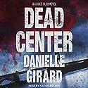 Dead Center: Rookie Club Series, Book 1 Hörbuch von Danielle Girard Gesprochen von: Rachel Dulude