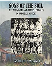Sons of the Soil: The Maingots and French Creoles in Trinidad History