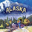 Sweet Home Alaska Audiobook by Carole Estby Dagg Narrated by Susan Denaker