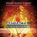 Artifacts: A Faye Longchamp Mystery, Book 1 Audiobook by Mary Anna Evans Narrated by Cassandra Campbell