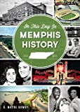 On This Day in Memphis History, G. Wayne Dowdy, 1626191360