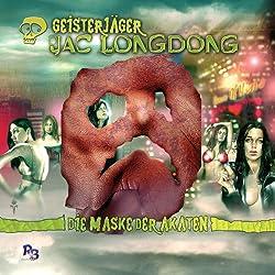 Die Maske der Akaten (Jac Longdong 3)
