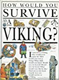 How Would You Survive As a Viking?, Scott Steedman and Mark Bergin, 0531153029