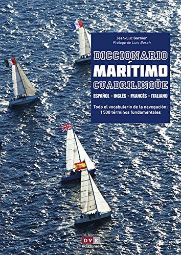 Diccionario Maritimo Cuadrilingue en ingles - espanol - frances - italiano (Spanish Edition) [Jean-Luc Garnier] (Tapa Blanda)