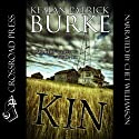 Kin Audiobook by Kealan Patrick Burke Narrated by Chet Williamson