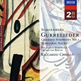 Schoenberg: Gurrelieder; Verklärte Nacht; Chamber Symphony No.1 &c