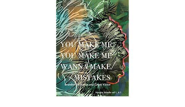 6ed6a0c6e3ed1 Amazon.com  You Make Me Wanna Make Mistakes  MaitreyaPunk s Massive ...