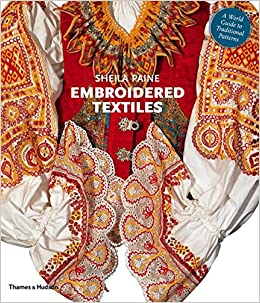 Embroidered Textiles: A World Guide to Traditional Patterns: Sheila Paine:  8601406024168: Amazon.com: Books