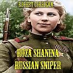 Roza Shanina: Russian Sniper | Robert Corrigan