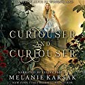 Curiouser and Curiouser: Steampunk Alice in Wonderland: Steampunk Fairy Tales Audiobook by Melanie Karsak Narrated by Lesley Parkin