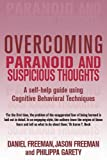Overcoming Paranoid & Suspicious Thoughts (Overcoming Books)