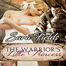 The Warrior's Little Princess Audiobook by Sara Fields Narrated by Patrick Blackthorne