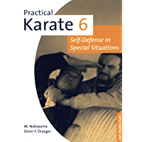 Practical Karate Volume 6: Self-Defense in Special Situations (Practical Karate Series) (English Edition)