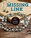 img - for The Missing Link: From Basic to Beautiful Wirework Jewelry book / textbook / text book