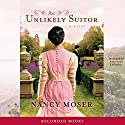 An Unlikely Suitor Audiobook by Nancy Moser Narrated by Antoinette LaVecchia