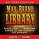 Max Brand Library | Max Brand, Raging Bull Publishing