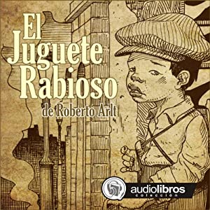 El Juguete Rabioso [Mad Toy] Audiobook