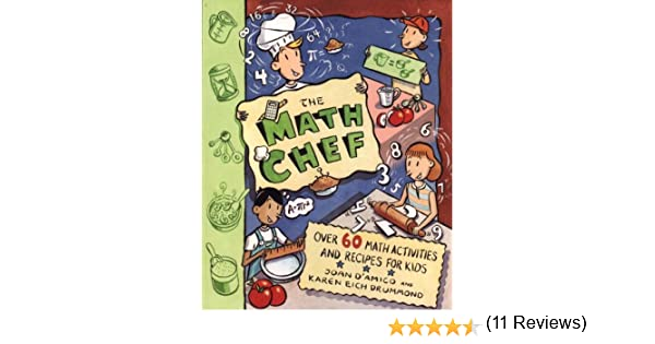 The Math Chef: Over 60 Math Activities and Recipes for Kids ...