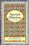 Spiritual Midwifery, Ina May Gaskin, 0913990108