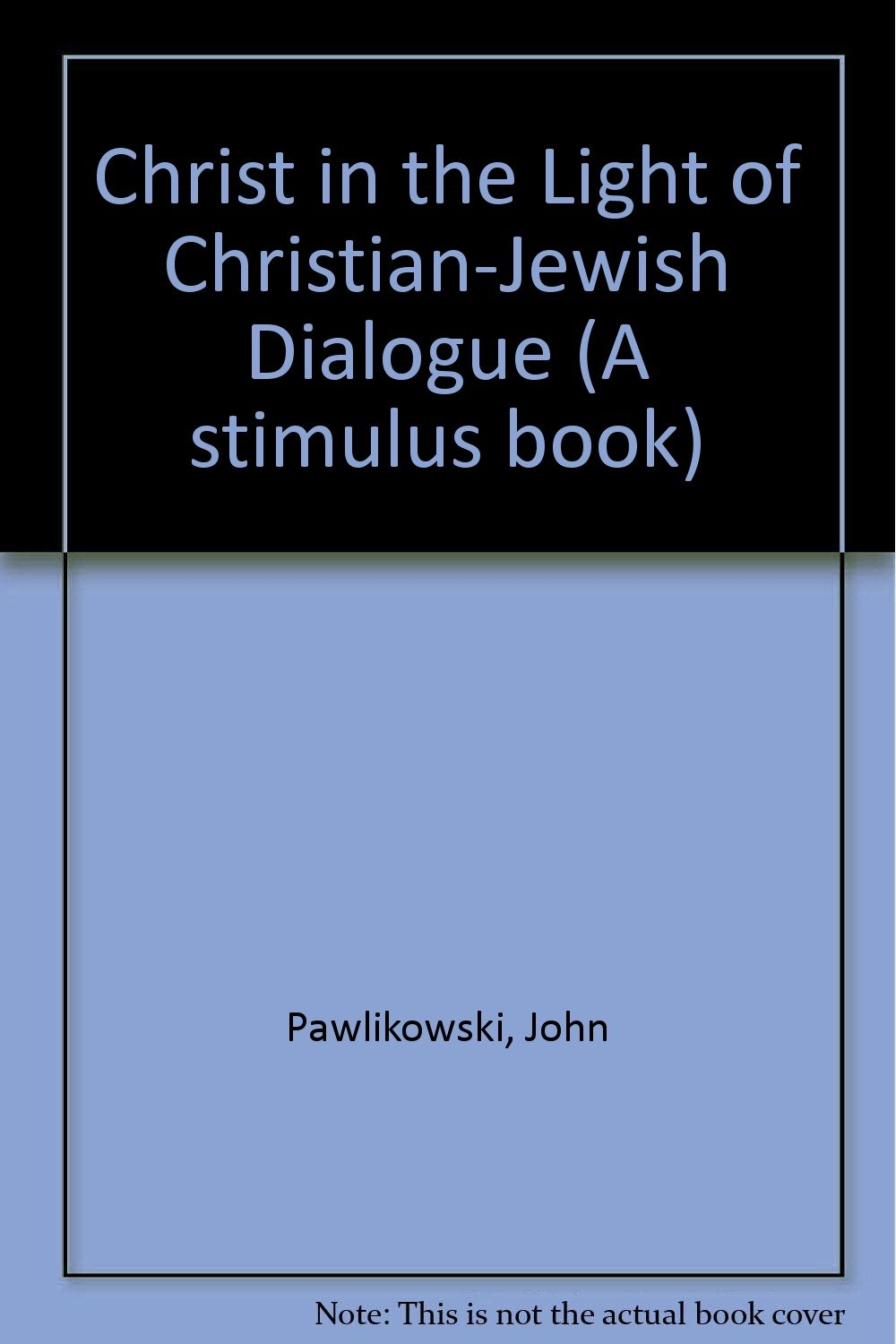 Christ in the Light of Christian-Jewish Dialogue (A stimulus book)