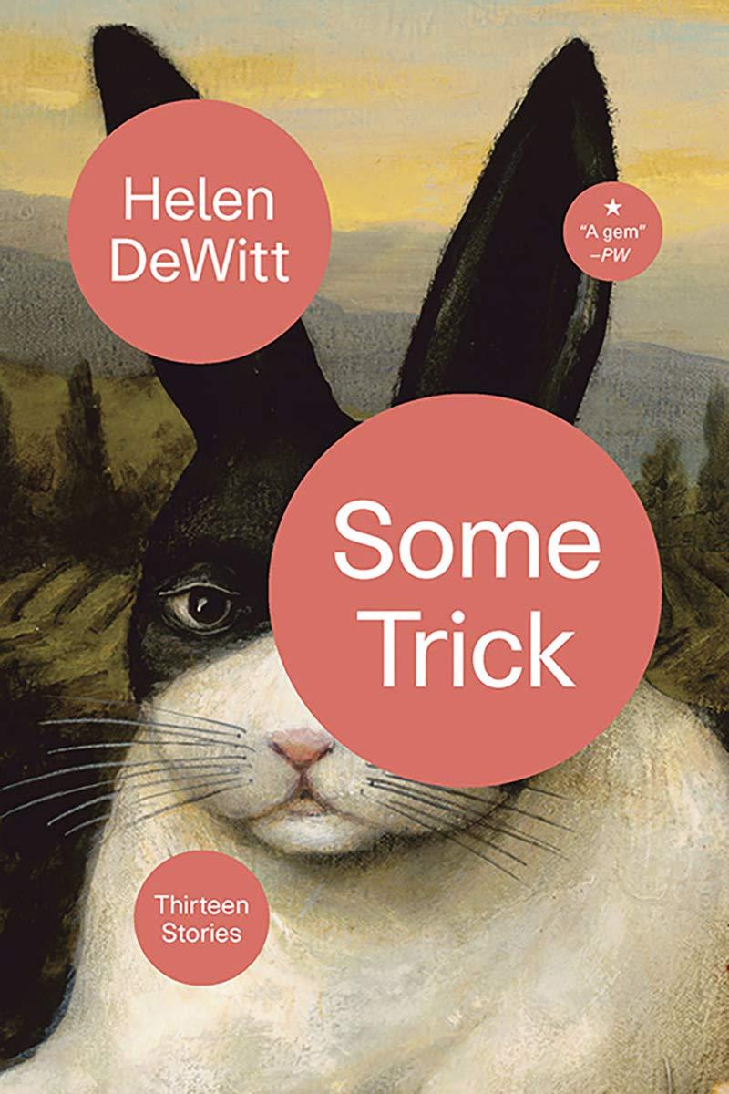 Amazon.com: Some Trick: Thirteen Stories (9780811227827): DeWitt, Helen:  Books