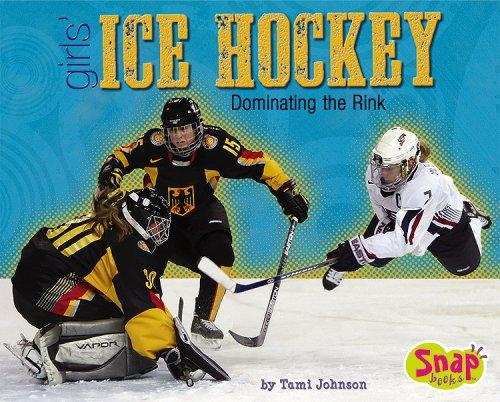 Girls' Ice Hockey: Dominating the Rink (Girls Got Game) ebook