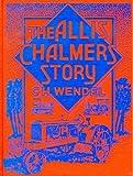 The Allis-Chalmers Story, Charles H. Wendel, 0912612274