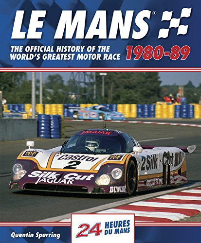 Le Mans 1980-89: The Official History Of The World's Greatest Motor Race (Le Mans Spurring)