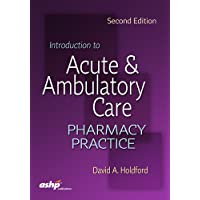 Introduction to Acute and Ambulatory Care Pharmacy Practice